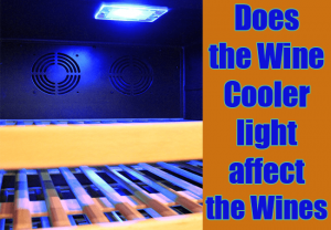 Does the Wine Cooler light affect the Wines in any manner?