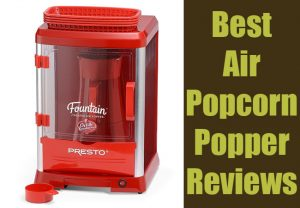5 Best Popcorn Popper Reviews of 2018 | Microwave & Hot Air