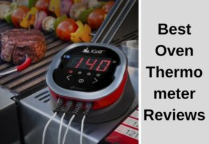 Best Oven Thermometer Reviews – Everything you ought to know