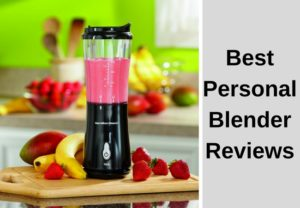 Best Personal Blender Reviews – Top Products you must know about